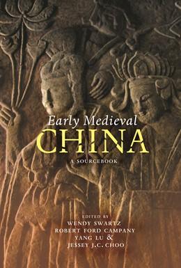 Abbildung von Swartz / Campany / Lu / Choo   Early Medieval China   2014   A Sourcebook
