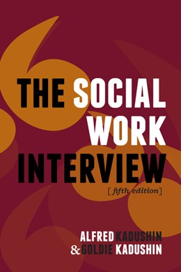 Abbildung von Kadushin | The Social Work Interview | 2013