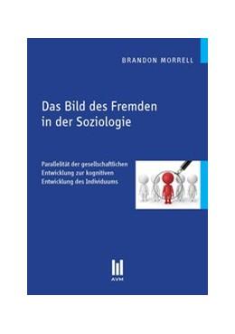 Abbildung von Morrell | Das Bild des Fremden in der Soziologie | 2012 | Parallelität der gesellschaftl...