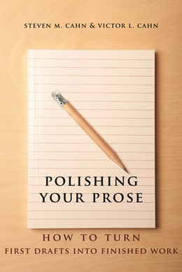 Abbildung von Cahn | Polishing Your Prose | 2013 | How to Turn First Drafts Into ...