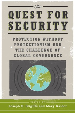 Abbildung von Stiglitz / Kaldor | The Quest for Security | 2013 | Protection Without Protectioni...