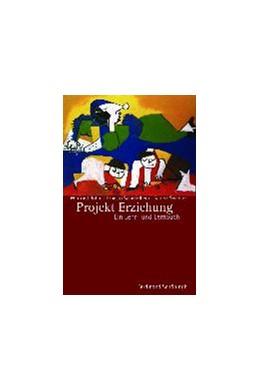 Abbildung von Böhm / Schiefelbein / Seichter   Projekt Erziehung   3., korr. U. aktual. Aufl. 2012   2012   Ein Lehr- und Lernbuch