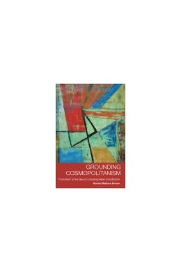 Abbildung von Brown | Grounding Cosmopolitanism | 2013 | From Kant to the Idea of a Cos...