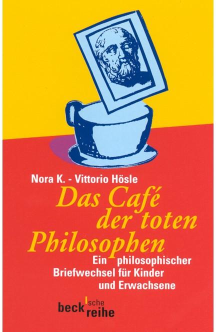 Cover: Nora K.|Vittorio Hösle, Das Cafe der toten Philosophen