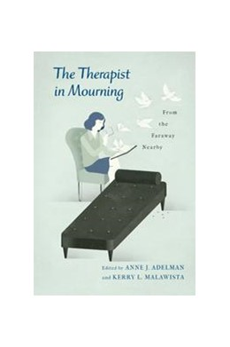 Abbildung von Malawista / Adelman | The Therapist in Mourning | 2013 | From the Faraway Nearby