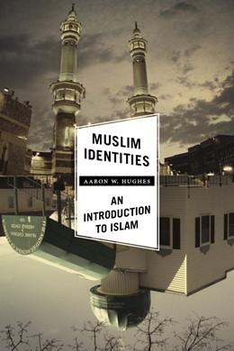 Abbildung von Hughes   Muslim Identities   2013   An Introduction to Islam