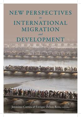 Abbildung von Cortina / Ochoa-Reza | New Perspectives on International Migration and Development | 2013