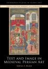 Abbildung von Blair | Text and Image in Medieval Persian Art | 2014