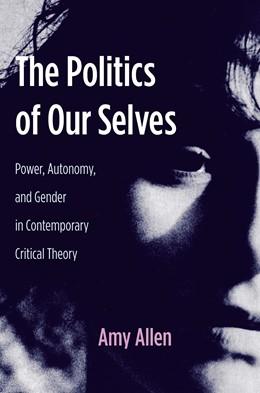 Abbildung von Allen   The Politics of Our Selves   2013   Power, Autonomy, and Gender in...   43