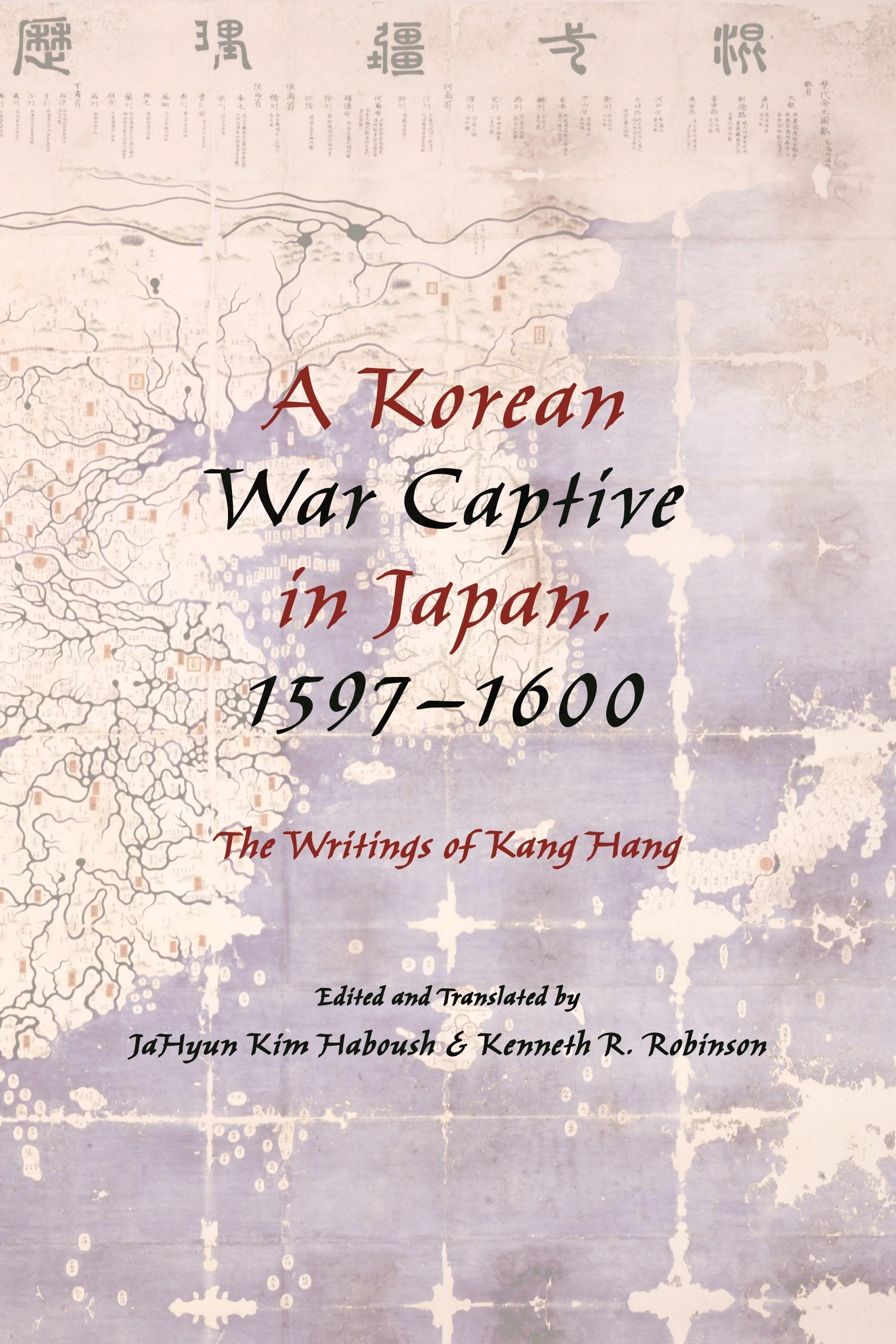 Abbildung von Haboush / Robinson | A Korean War Captive in Japan, 1597–1600 | 2013