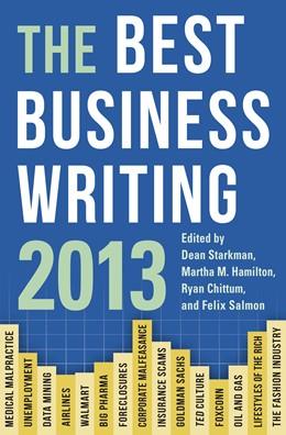 Abbildung von Starkman / Hamilton / Chittum / Salmon | The Best Business Writing 2013 | 2013