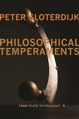 Abbildung von Sloterdijk | Philosophical Temperaments | 2013 | From Plato to Foucault