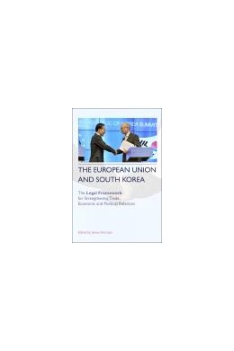 Abbildung von Harrison   The European Union and South Korea   2013   The Legal Framework for Streng...