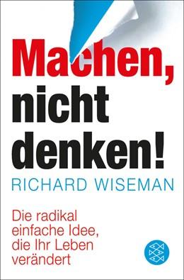 Abbildung von Wiseman   Machen – nicht denken!   2013   Die radikal einfache Idee, die...