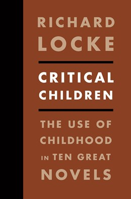 Abbildung von Locke   Critical Children   2013   The Use of Childhood in Ten Gr...