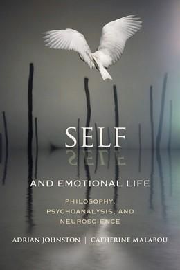 Abbildung von Johnston / Malabou | Self and Emotional Life | 2013 | Philosophy, Psychoanalysis, an...