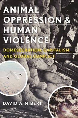 Abbildung von Nibert | Animal Oppression and Human Violence | 2013 | Domesecration, Capitalism, and...
