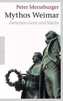 Abbildung von Merseburger | Mythos Weimar | 2013 | Zwischen Geist und Macht