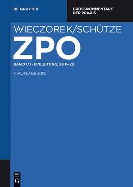 Abbildung von Wieczorek / Schütze | Zivilprozessordnung und Nebengesetze Großkommentar, Band 1/1: Einleitung; §§ 1-23 | 4. Auflage | 2015