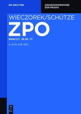 Abbildung von Wieczorek / Schütze   Zivilprozessordnung und Nebengesetze Großkommentar, Band 2/1: §§ 50-77   4. Auflage   2017