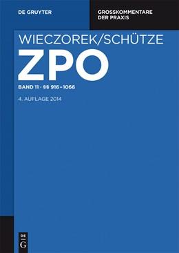 Abbildung von Wieczorek / Schütze | Zivilprozessordnung und Nebengesetze Großkommentar, Band 11: §§ 916-1066 | 4. Auflage | 2014