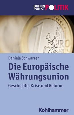 Abbildung von Schwarzer   Die Europäische Währungsunion   1. Auflage   2015   beck-shop.de