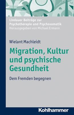 Abbildung von Machleidt | Migration, Kultur und psychische Gesundheit | 1. Auflage | 2013 | beck-shop.de