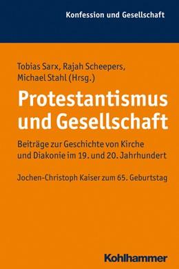 Abbildung von Sarx / Scheepers / Stahl | Protestantismus und Gesellschaft | 2013 | Beiträge zur Geschichte von Ki... | 47