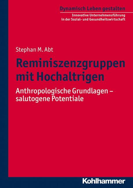 Reminiszenzgruppen mit Hochaltrigen | Abt, 2013 | Buch (Cover)