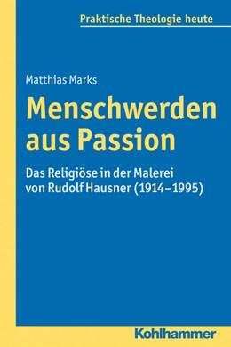 Abbildung von Marks | Menschwerden aus Passion | 2013 | Das Religiöse in der Malerei v... | 130