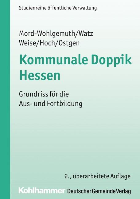 Kommunale Doppik Hessen   Mord-Wohlgemuth / Watz / Weise   2., vollständig überarbeitete Auflage, 2016   Buch (Cover)