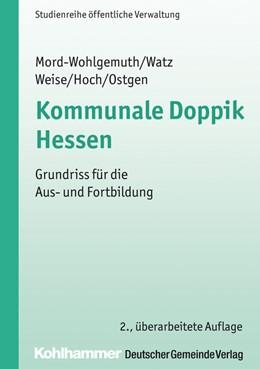 Abbildung von Mord-Wohlgemuth / Watz / Weise   Kommunale Doppik Hessen   2., vollständig überarbeitete Auflage   2016   Grundriss für die Aus- und For...