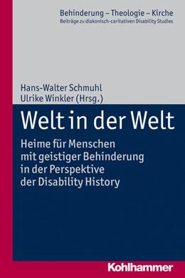 Abbildung von Schmuhl / Winkler | Welt in der Welt | 2013 | Heime für Menschen mit geistig... | 6