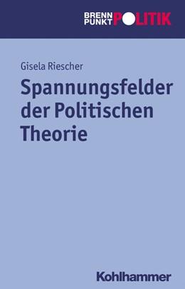 Abbildung von Riescher | Spannungsfelder der Politischen Theorie | 1. Auflage | 2013 | beck-shop.de