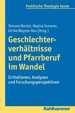 Abbildung von Mantei / Sommer / Wagner-Rau | Geschlechterverhältnisse und Pfarrberuf im Wandel | 2013 | Irritationen, Analysen und For... | 128
