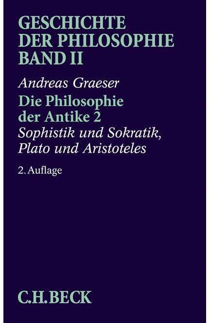 Cover: Andreas Graeser, Geschichte der Philosophie: Die Philosophie der Antike 2
