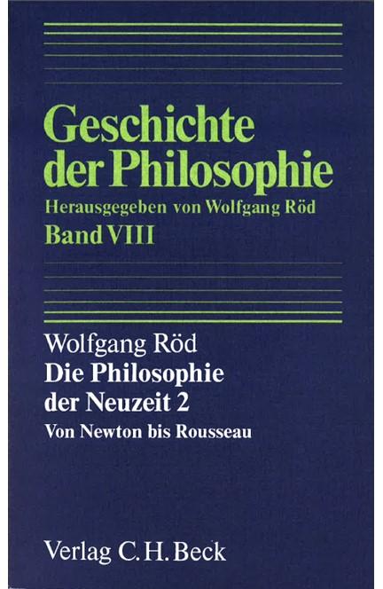 Cover: Wolfgang Röd, Geschichte der Philosophie: Die Philosophie der Neuzeit 2