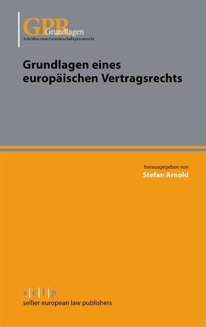 Grundlagen eines europäischen Vertragsrechts   Arnold, 2013   eBook (Cover)