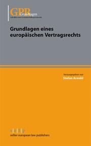 Grundlagen eines europäischen Vertragsrechts | Arnold, 2013 | eBook (Cover)