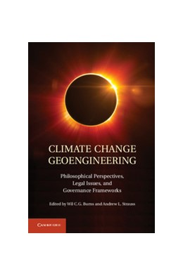 Abbildung von Burns / Strauss | Climate Change Geoengineering | 2013 | Philosophical Perspectives, Le...