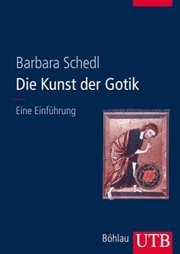 Abbildung von Schedl | Die Kunst der Gotik | Aufl. | 2013 | Eine Einführung | 8525