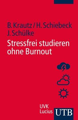 Abbildung von Krautz / Schiebeck / Schülke | Stressfrei studieren ohne Burnout | 2013