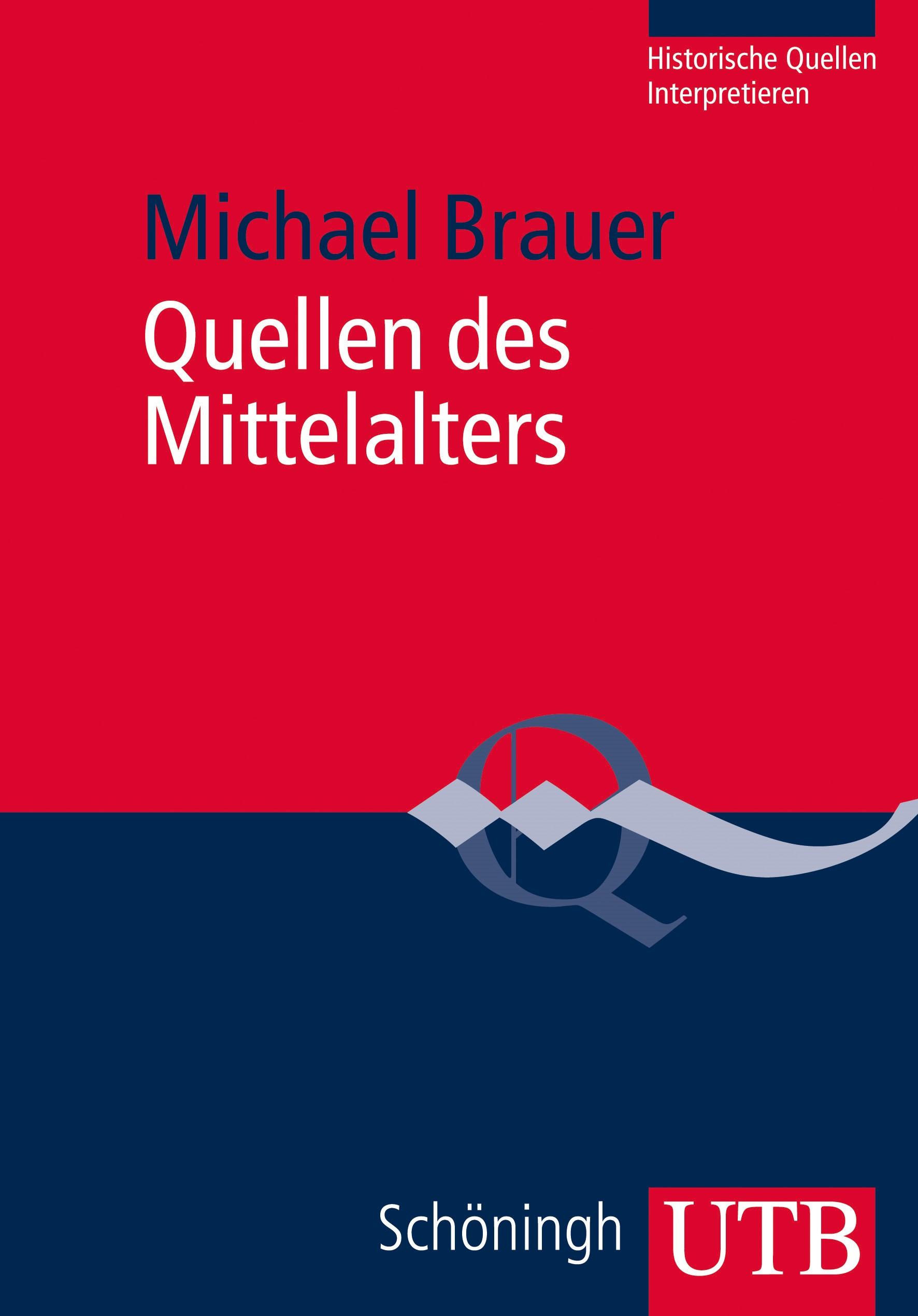 Quellen des Mittelalters | Brauer | 1. Auflage 2013, 2013 | Buch (Cover)