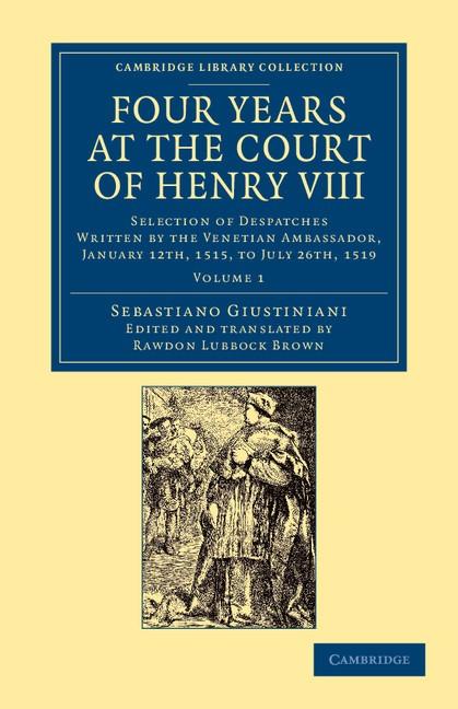 Abbildung von Giustiniani | Four Years at the Court of Henry VIII | 2013