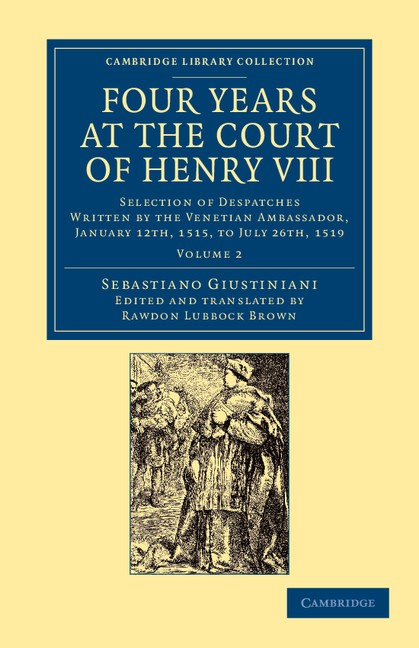 Abbildung von Giustiniani | Four Years at the Court of Henry VIII | 2013