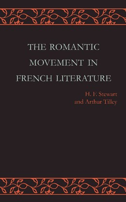 Abbildung von Stewart / Tilley | The Romantic Movement in French Literature | 2013 | Traced by a Series of Texts