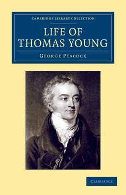 Abbildung von Peacock | Life of Thomas Young M.D., F.R.S., etc. | 2013