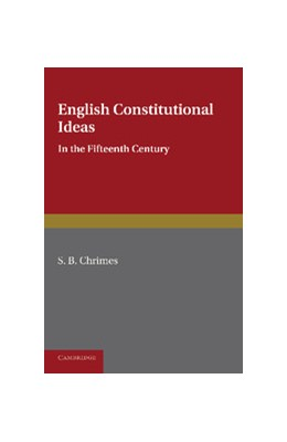 Abbildung von Chrimes | English Constitutional Ideas in the Fifteenth Century | 2013