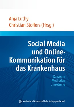Abbildung von Lüthy / Stoffers | Social Media und Online-Kommunikation für das Krankenhaus | 1. Auflage | 2013 | beck-shop.de