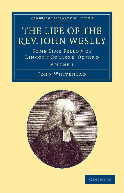 Abbildung von Whitehead   The Life of the Rev. John Wesley, M.A.   2013